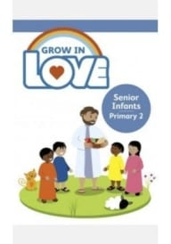 Grow in Love – Senior Infants