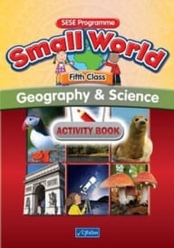 Small World – Fifth Class – Geography & Science Activity Book