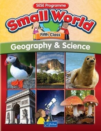 Small World – Fifth Class – Geography & Science