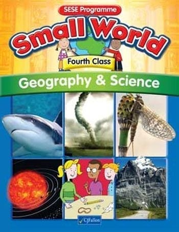 Small World – Fourth Class – Geography & Science