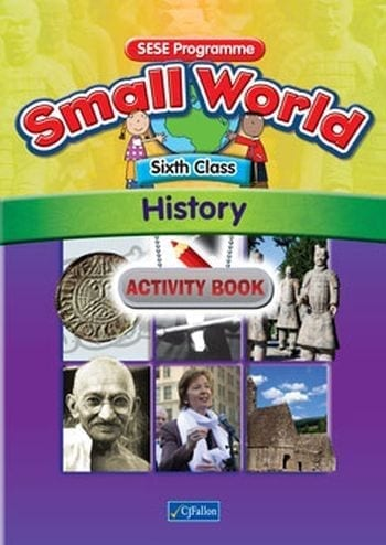 Small World – Sixth Class – History Activity Book