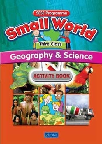 Small World – Third Class – Geography & Science Activity Book