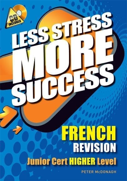 Less Stress More Success – Junior Certificate French Higher