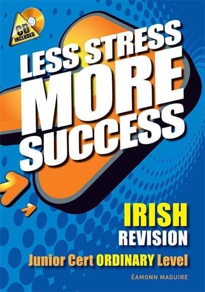 Less Stress More Success – Junior Certificate Irish Ordinary