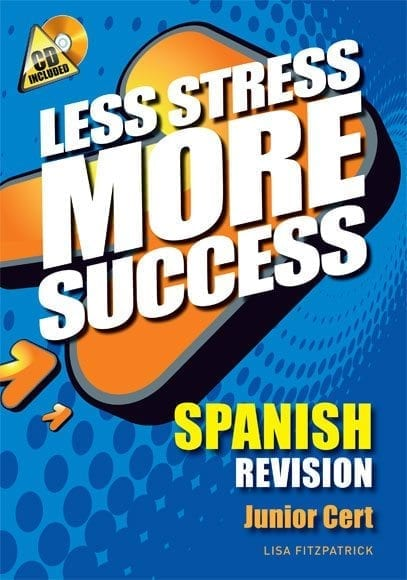 Less Stress More Success – Junior Certificate Spanish