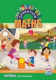 Operation Maths 1st Class – At School Book