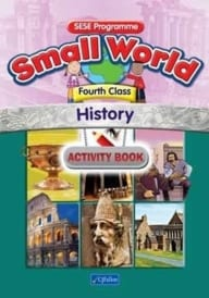 Small World – Fourth Class – History Activity Book