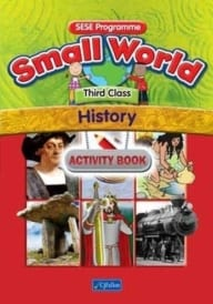Small World – Third Class – History Activity Book