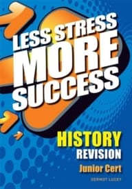 Less Stress More Success – Junior Certificate History