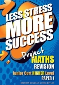 Less Stress More Success – Junior Certificate Maths Higher Level Paper 1