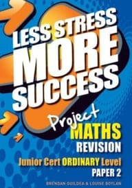 Less Stress More Success – Junior Certificate Maths Ordinary Level Paper 2